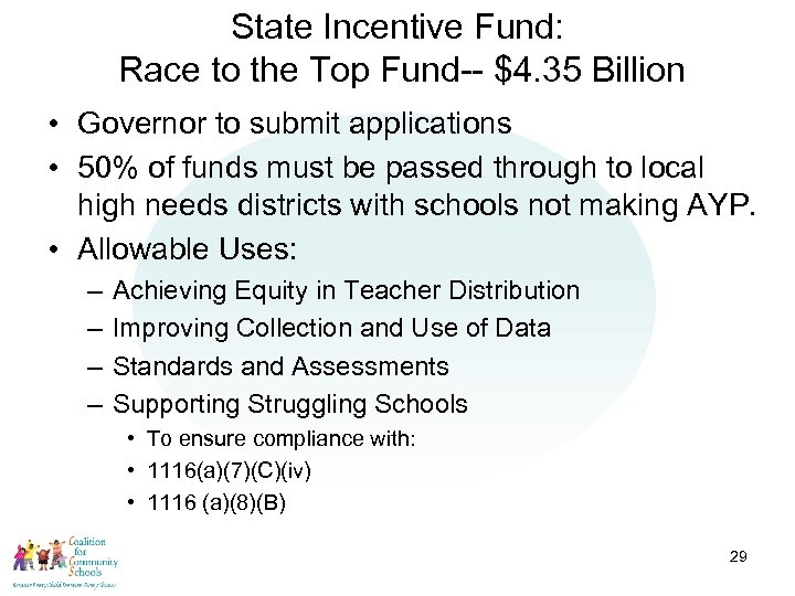 State Incentive Fund: Race to the Top Fund-- $4. 35 Billion • Governor to