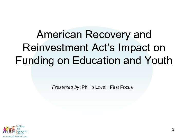 American Recovery and Reinvestment Act's Impact on Funding on Education and Youth Presented by: