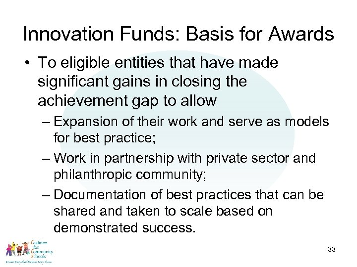 Innovation Funds: Basis for Awards • To eligible entities that have made significant gains