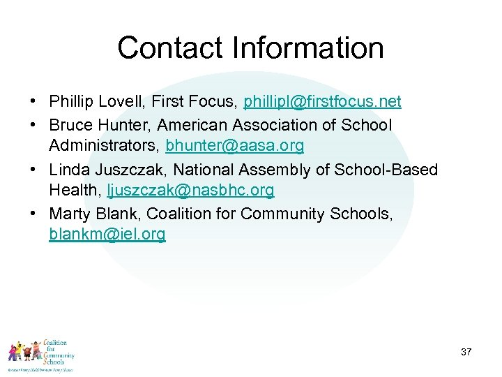 Contact Information • Phillip Lovell, First Focus, phillipl@firstfocus. net • Bruce Hunter, American Association