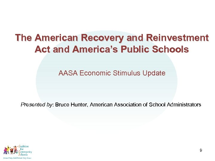 The American Recovery and Reinvestment Act and America's Public Schools AASA Economic Stimulus Update