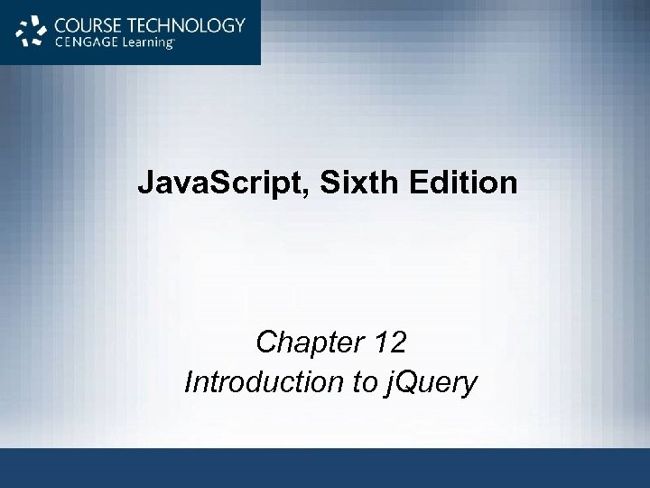 Java. Script, Sixth Edition Chapter 12 Introduction to j. Query