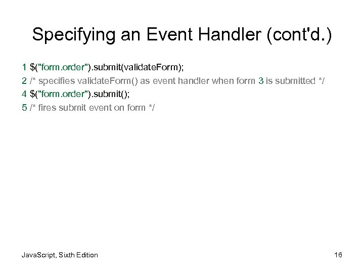 Specifying an Event Handler (cont'd. ) 1 $(