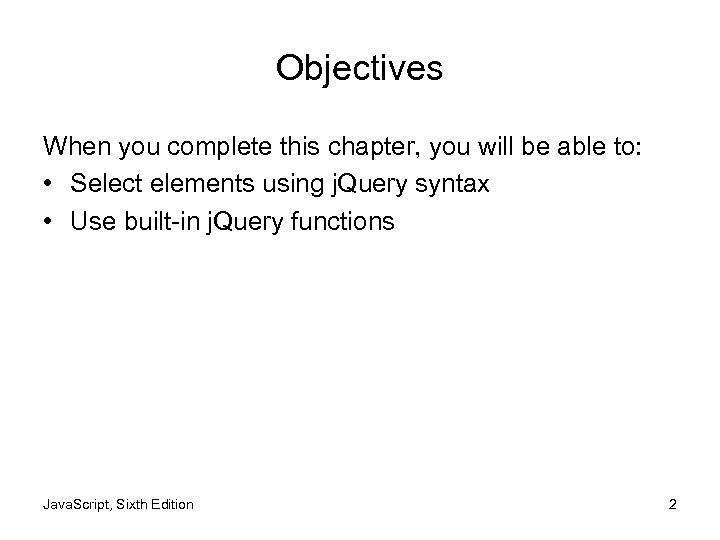Objectives When you complete this chapter, you will be able to: • Select elements
