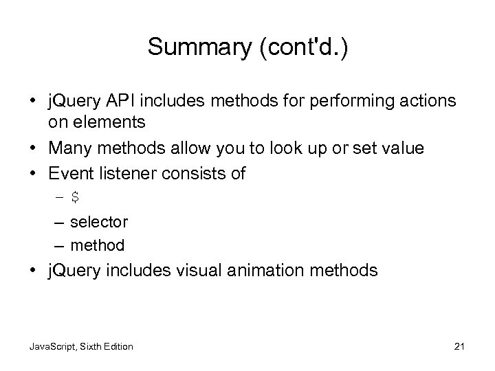 Summary (cont'd. ) • j. Query API includes methods for performing actions on elements
