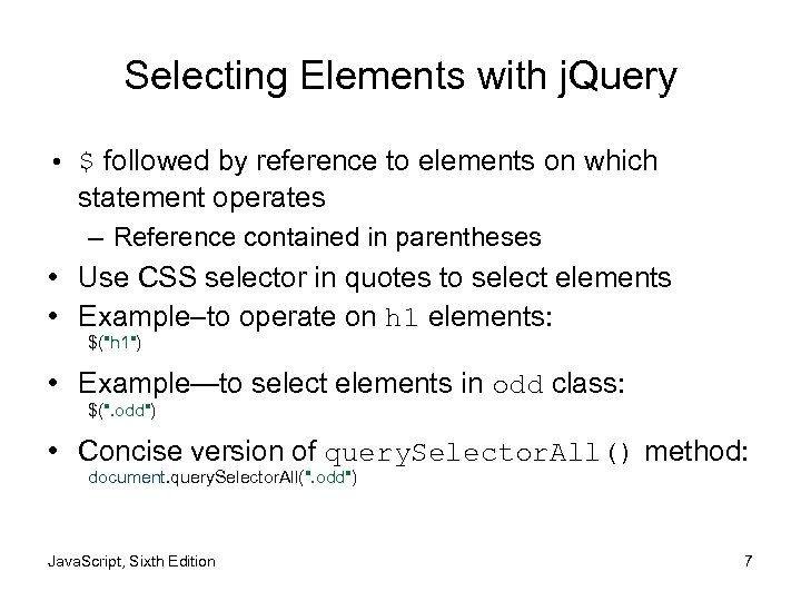 Selecting Elements with j. Query • $ followed by reference to elements on which
