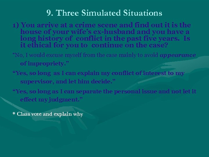 9. Three Simulated Situations 1) You arrive at a crime scene and find out
