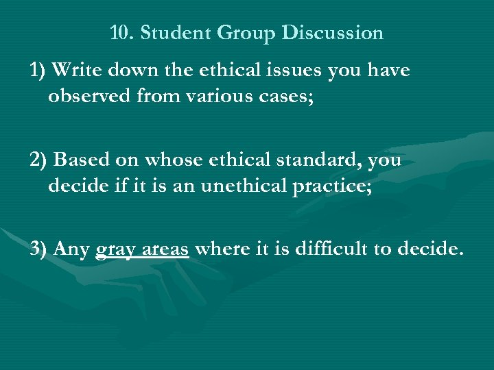 10. Student Group Discussion 1) Write down the ethical issues you have observed from