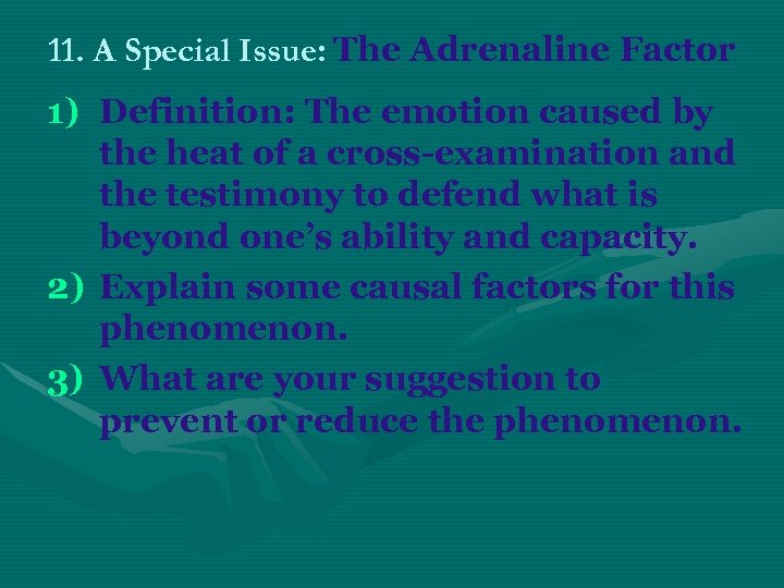 11. A Special Issue: The Adrenaline Factor 1) Definition: The emotion caused by the
