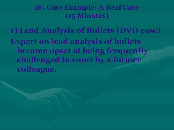 16. Case Example: A Real Case (15 Minutes) 1) Lead Analysis of Bullets (DVD
