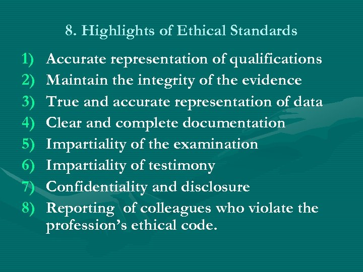 8. Highlights of Ethical Standards 1) 2) 3) 4) 5) 6) 7) 8) Accurate