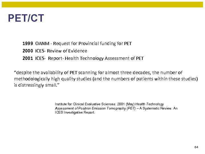 PET/CT 1999 OANM - Request for Provincial funding for PET 2000 ICES- Review of