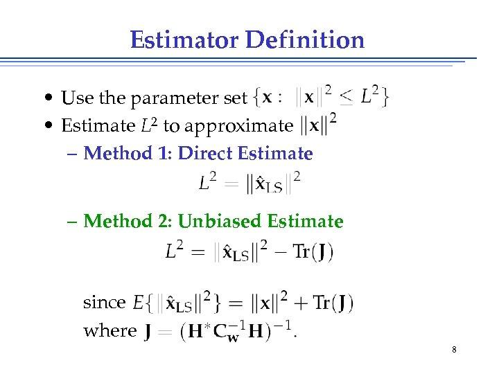 Estimator Definition • Use the parameter set • Estimate L 2 to approximate –