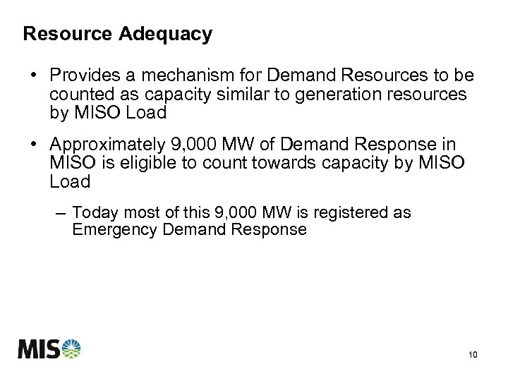 Resource Adequacy • Provides a mechanism for Demand Resources to be counted as capacity