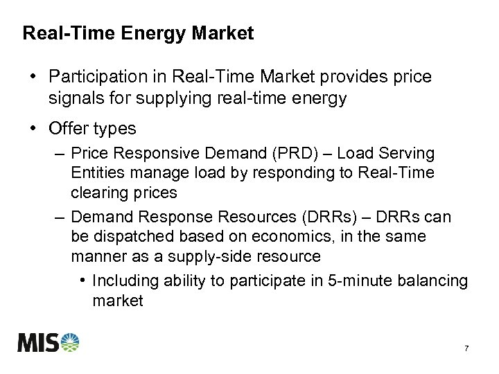 Real-Time Energy Market • Participation in Real-Time Market provides price signals for supplying real-time