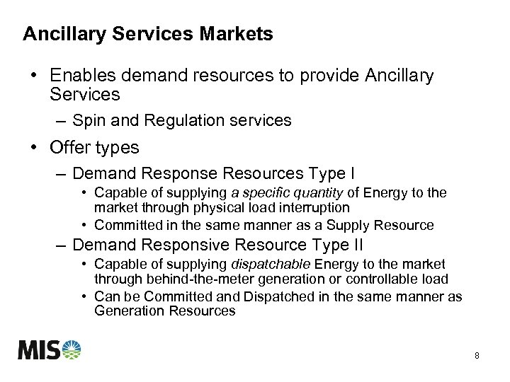 Ancillary Services Markets • Enables demand resources to provide Ancillary Services – Spin and