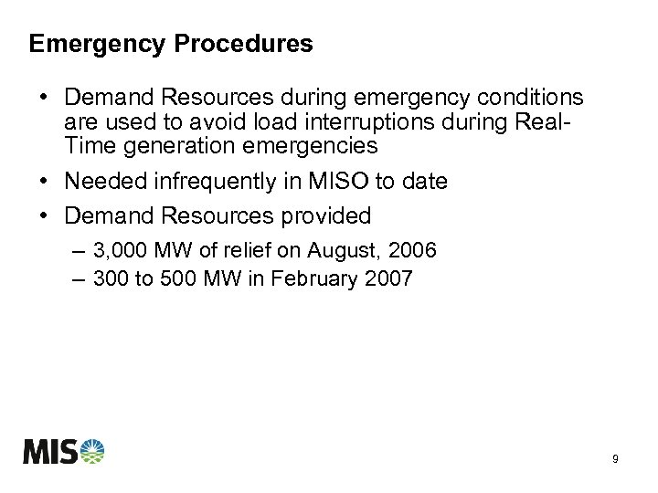 Emergency Procedures • Demand Resources during emergency conditions are used to avoid load interruptions