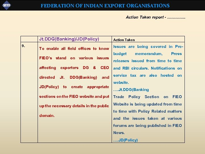 FEDERATION OF INDIAN EXPORT ORGANISATIONS Action Taken report - …………. . Jt. DDG(Banking)/JD(Policy) 9.