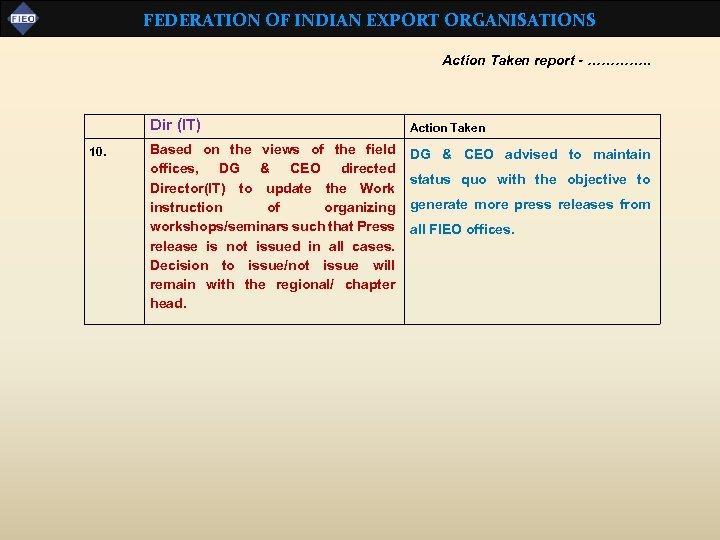 FEDERATION OF INDIAN EXPORT ORGANISATIONS Action Taken report - …………. . Dir (IT) 10.