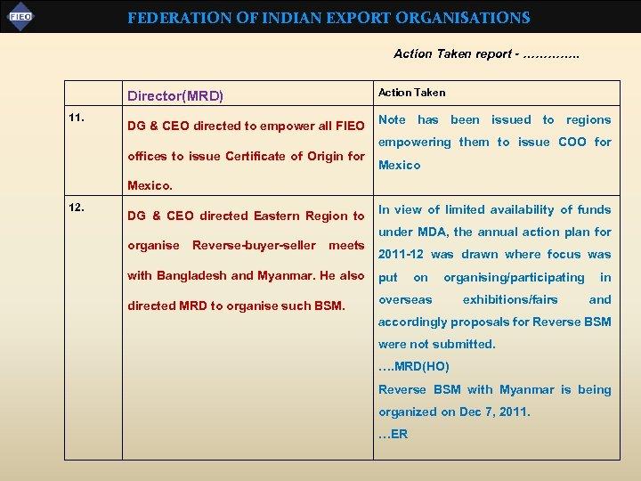 FEDERATION OF INDIAN EXPORT ORGANISATIONS Action Taken report - …………. . Director(MRD) 11. Action
