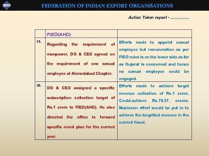 FEDERATION OF INDIAN EXPORT ORGANISATIONS Action Taken report - …………. . FIEO(AHD) 35. Regarding