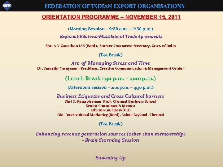 FEDERATION OF INDIAN EXPORT ORGANISATIONS ORIENTATION PROGRAMME – NOVEMBER 15, 2011 (Morning Session –
