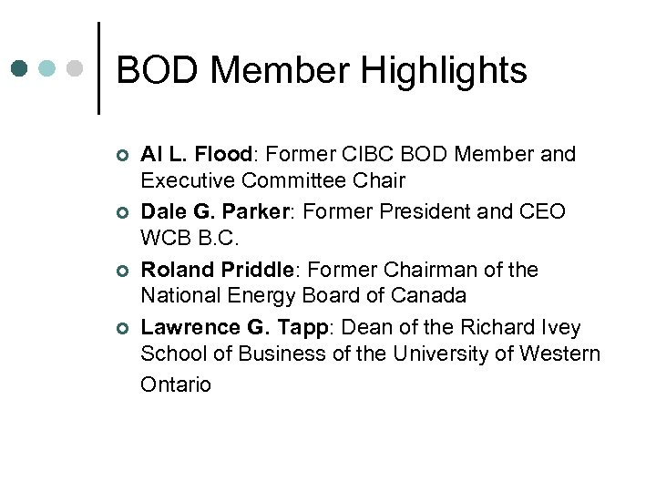 BOD Member Highlights ¢ ¢ Al L. Flood: Former CIBC BOD Member and Executive