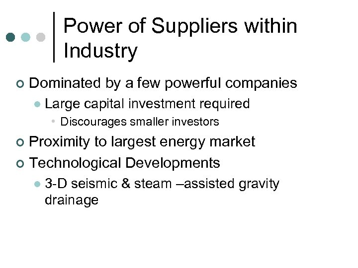 Power of Suppliers within Industry ¢ Dominated by a few powerful companies l Large