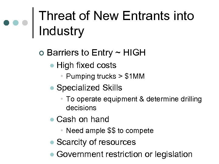Threat of New Entrants into Industry ¢ Barriers to Entry ~ HIGH l High