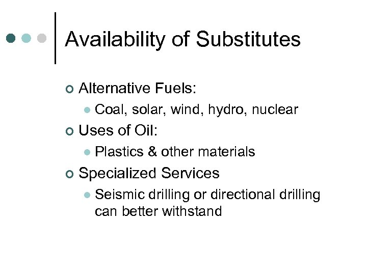 Availability of Substitutes ¢ Alternative Fuels: l ¢ Uses of Oil: l ¢ Coal,
