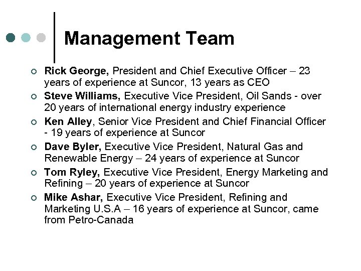 Management Team ¢ ¢ ¢ Rick George, President and Chief Executive Officer – 23