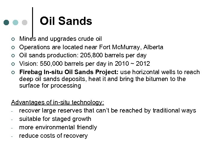 Oil Sands ¢ ¢ ¢ Mines and upgrades crude oil Operations are located near