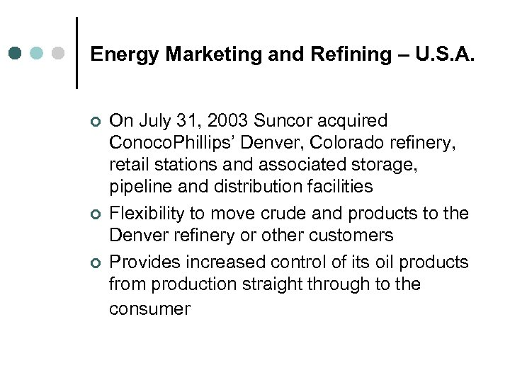 Energy Marketing and Refining – U. S. A. ¢ ¢ ¢ On July 31,