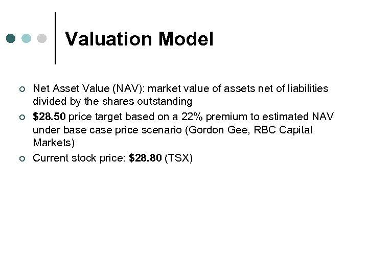 Valuation Model ¢ ¢ ¢ Net Asset Value (NAV): market value of assets net