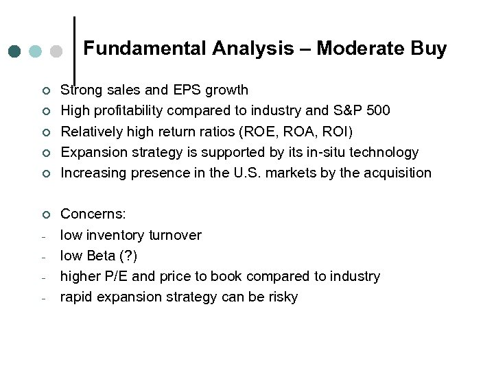 Fundamental Analysis – Moderate Buy ¢ ¢ ¢ - Strong sales and EPS growth