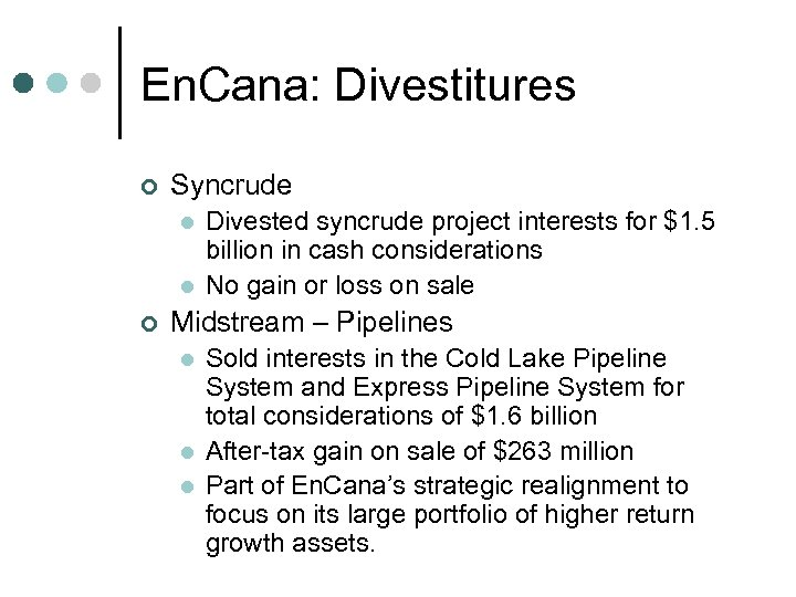 En. Cana: Divestitures ¢ Syncrude l l ¢ Divested syncrude project interests for $1.