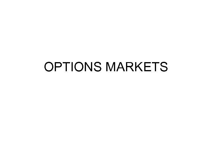 OPTIONS MARKETS