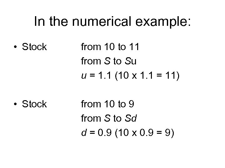 In the numerical example: • Stock from 10 to 11 from S to Su