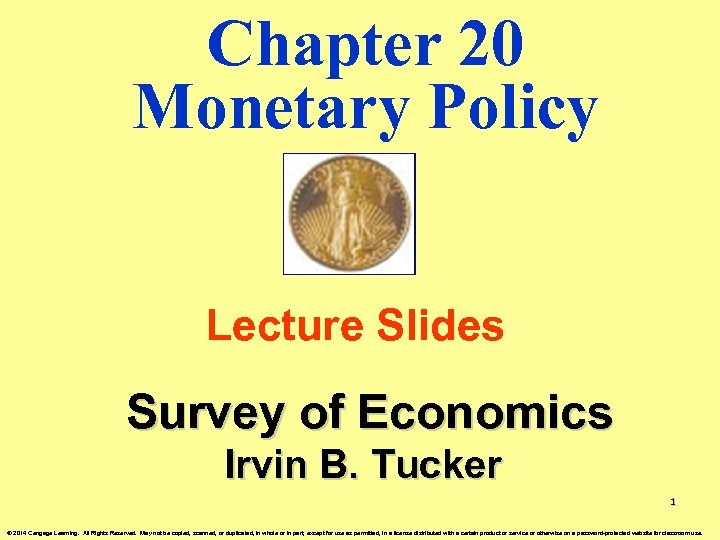 Chapter 20 Monetary Policy Lecture Slides Survey of Economics Irvin B. Tucker 1 ©