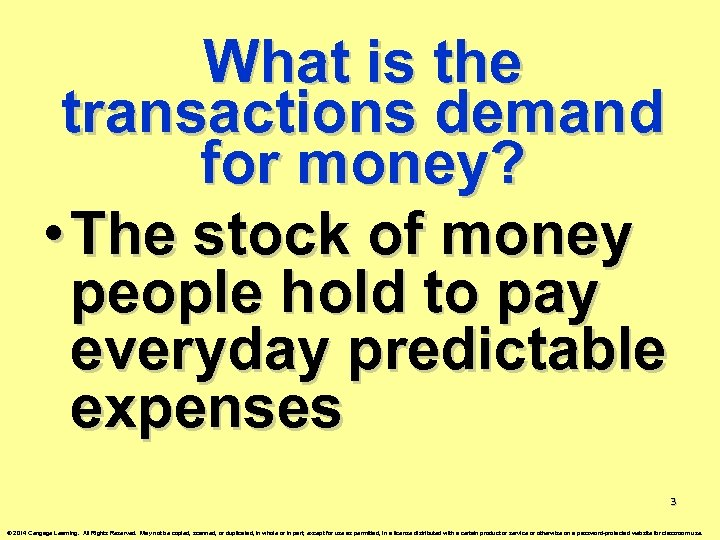 What is the transactions demand for money? • The stock of money people hold