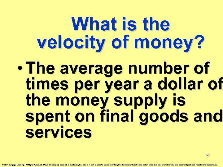 What is the velocity of money? • The average number of times per year