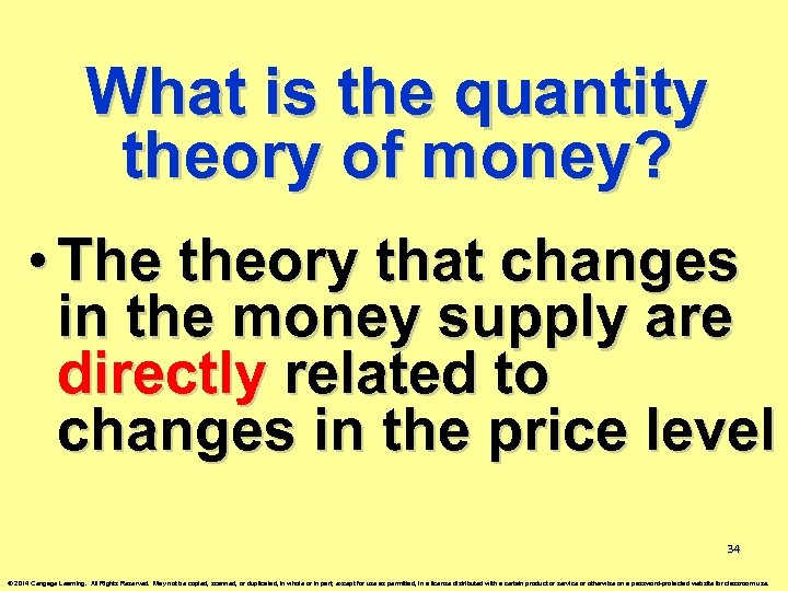 What is the quantity theory of money? • The theory that changes in the