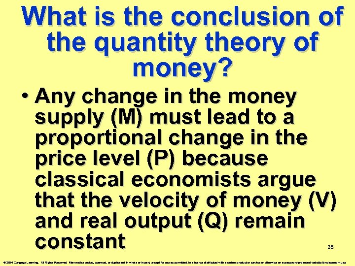 What is the conclusion of the quantity theory of money? • Any change in