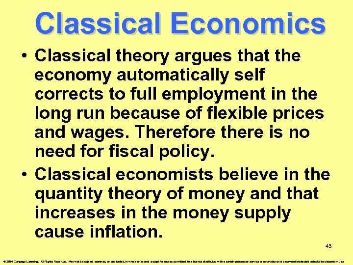 Classical Economics • Classical theory argues that the economy automatically self corrects to full