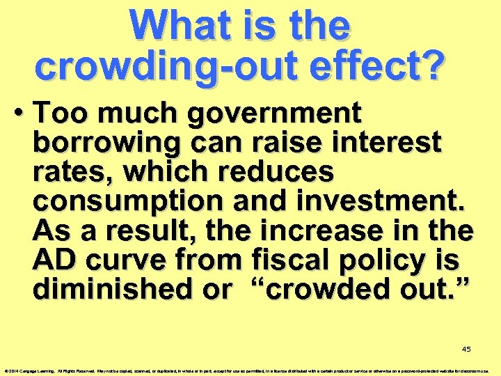 What is the crowding-out effect? • Too much government borrowing can raise interest rates,