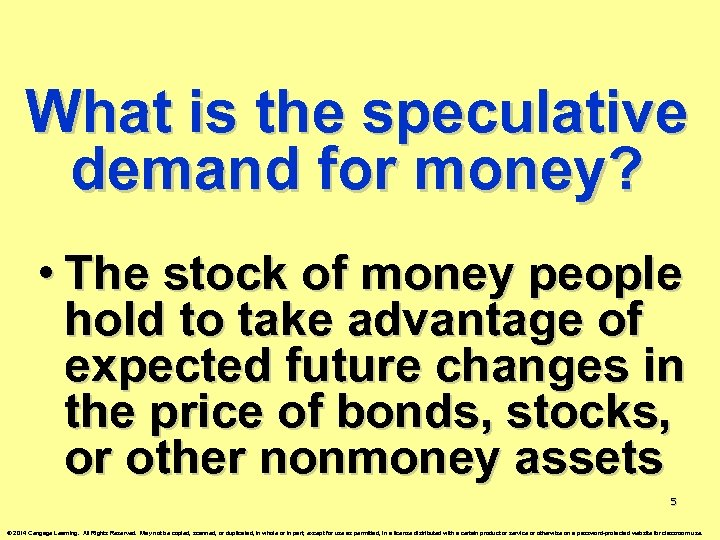What is the speculative demand for money? • The stock of money people hold
