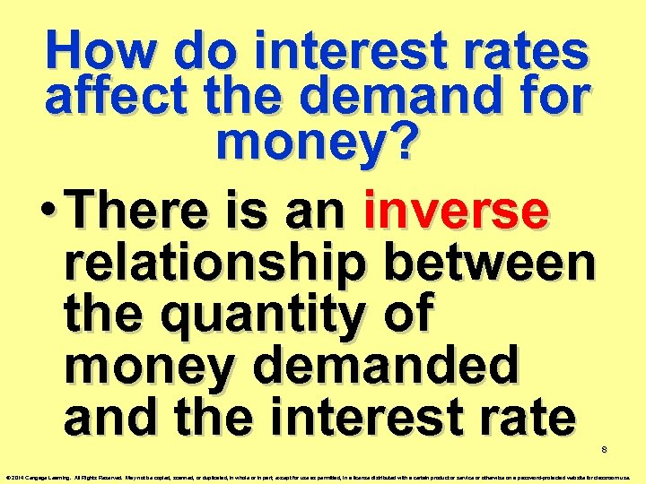 How do interest rates affect the demand for money? • There is an inverse