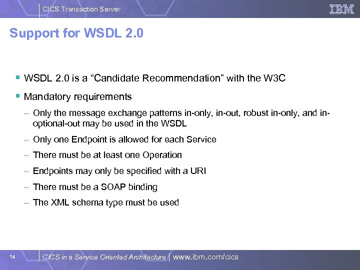 CICS Transaction Server Support for WSDL 2. 0 § WSDL 2. 0 is a
