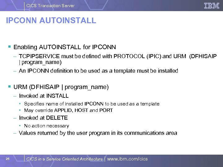 CICS Transaction Server IPCONN AUTOINSTALL § Enabling AUTOINSTALL for IPCONN – TCPIPSERVICE must be