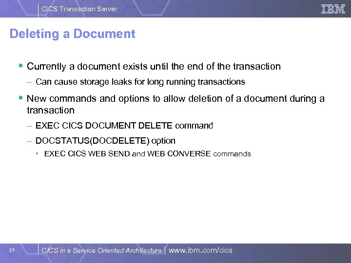 CICS Transaction Server Deleting a Document § Currently a document exists until the end